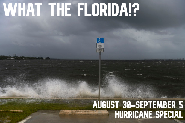 What+the+Florida%21%3F+-+Week+of+August+30